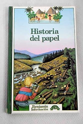 9788437250083: Historia Del Papel (BENJAMIN INFORMACION/STORY OF PAPER) (Spanish Edition)