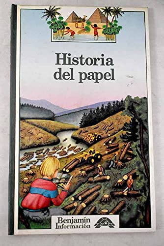 Historia Del Papel (Benjamin Informacion/Story of Paper) (Spanish Edition) (8437250080) by Odile Limousin