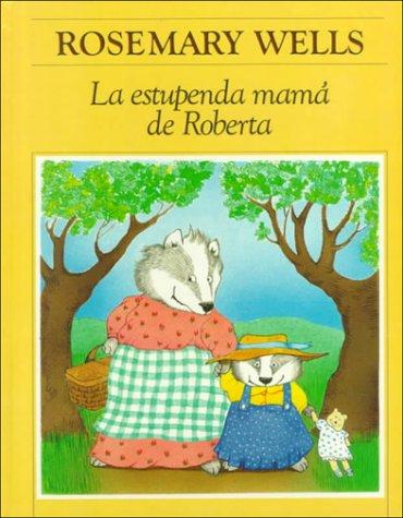 La Estupenda Mama de Roberta: Rosemary Wells