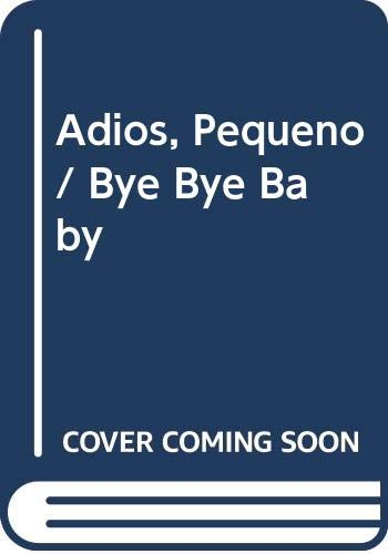 9788437266138: Adios, Pequeno / Bye Bye Baby (Spanish Edition)