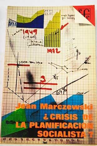 Crisis de la Planificación Socialista? 1° ED.: Marczewski, Jean