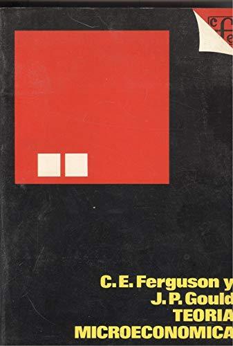 Teoría microeconómica: Ferguson, C.E. Gould, J.P