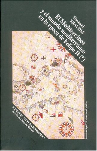 El Mediterraneo y el mundo mediterraneo en la epoca de Felipe II. Tomo 2 (8437500974) by Fernand Braudel