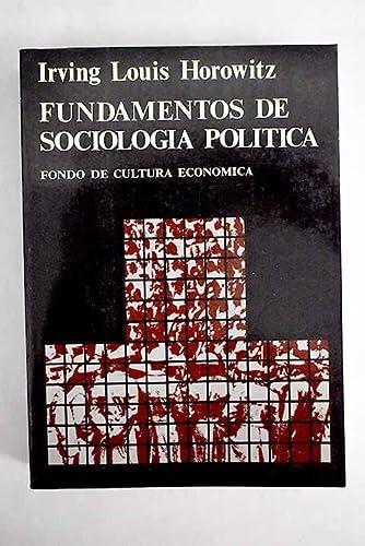 FUNDAMENTOS DE SOCIOLOGIA POLITICA: Irving Louis Horowitz