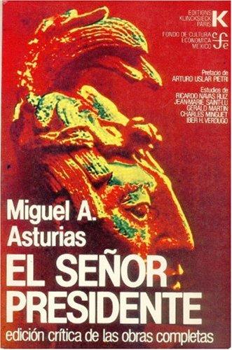 9788437501468: El señor presidente (Edicion cr,tica de las obras completas de Miguel Angel Asturias)