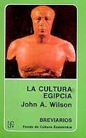 La Cultura egipcia: John A. Wilson