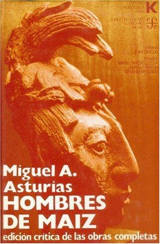 9788437502090: Hombres de maíz (Edición crítica de las obras completas de Miguel Angel Asturias) (Spanish Edition)