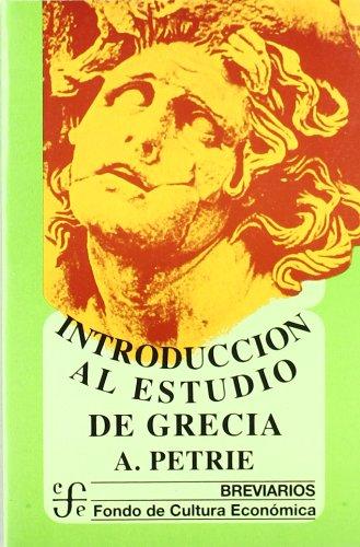 INTRODUCCION AL ESTUDIO DE GRECIA. Historia, Antigüedades: PETRIE, A.