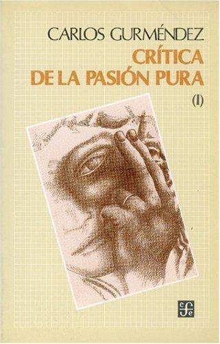 9788437502915: Critica de la pasion pura.I. (Sección de obras de filosofía)