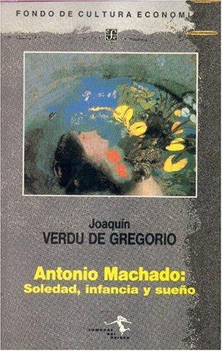 9788437502984: Antonio Machado : Soledad, infancia y sueño (Sombras del origen) (Spanish Edition)