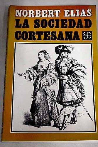 9788437503448: Sociedad Cortesana, La (Sociologia (fce))