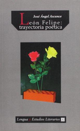 9788437504902: León Felipe : trayectoria poética (Spanish Edition)