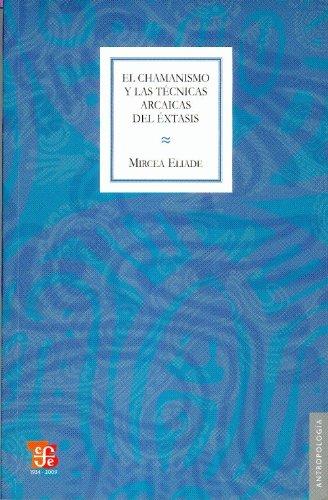 9788437505138: El Chamanismo y Las Tecnicas Arcaicas del Extasis (Spanish Edition)