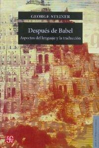 9788437505145: Despues De Babel - Aspectos Del Lenguaje Y La Traduccion