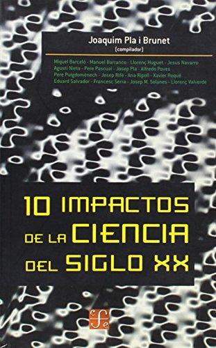 9788437505244: 10 impactos de la ciencia del siglo XX (Ciencia Y Techologia) (Spanish Edition)