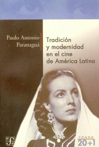 9788437505527: Tradición y modernidad en el cine de América Latina (Fondo 20+1) (Spanish Edition)
