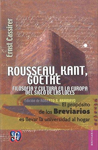 Rousseau, Kant, Goethe. Filosofía y cultura en: Ernst, Cassirer