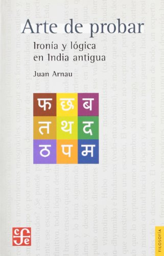 9788437506210: Arte de probar - ironia y logica en India antigua (Filosofia)