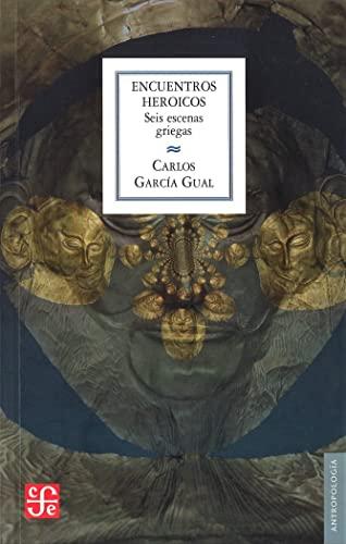 9788437506296: ENCUENTROS HEROICOS Seis escenas griegas (Antropologia)
