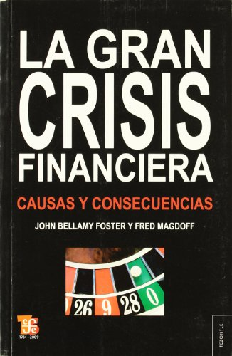 9788437506395: La gran crisis financiera: causas y consecuencias (Tezontle) (Spanish Edition)