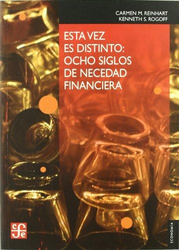 9788437506579: Esta vez es Distinto: Ocho Siglos de Necesidad Financiera