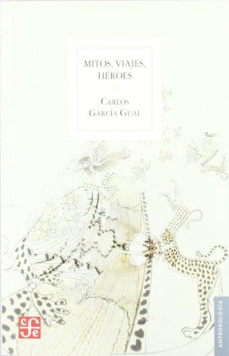 9788437506609: Mitos, Viajes, Heroes (Antropologia (fce))
