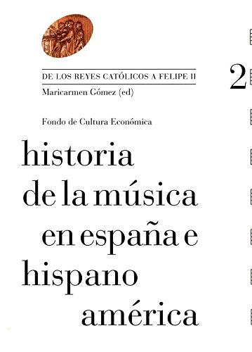 9788437506760: Historia de la música en España e Hispanoamérica, vol. 2. De los Reyes Católicos a Felipe II