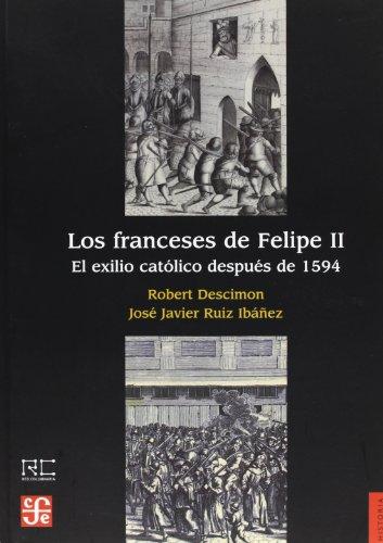 9788437506791: Los Franceses De Felipe II. El Exilio Católico Después De 1594 (Historia (fce))