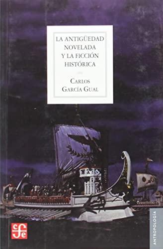 9788437506944: La Antigüedad novelada y la ficción histórica