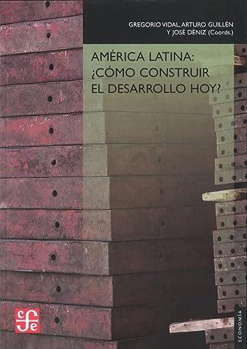 9788437506999: América Latina: ¿Cómo construir el desarrollo hoy (Economía)