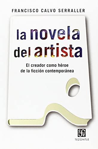 9788437507002: La Novela Del Artista (Tezontle (fce))