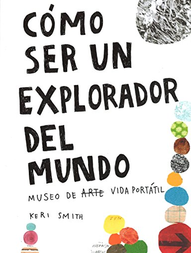 9788437507019: Cómo ser un explorador del mundo