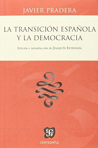9788437507224: LA TRANSICIÓN ESPAÑOLA Y LA DEMOCRACIA (Centzontle)