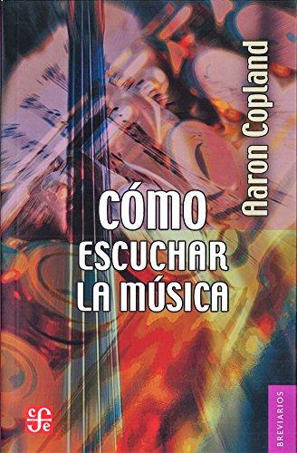 9788437507644: Como escuchar la musica .n.e (Breviarios)