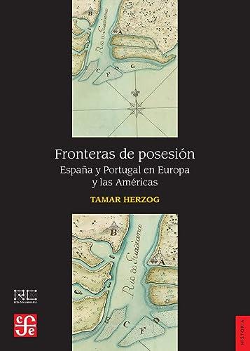 9788437507651: Fronteras de posesión. España y Portugal en Europa y las Américas (Historia)