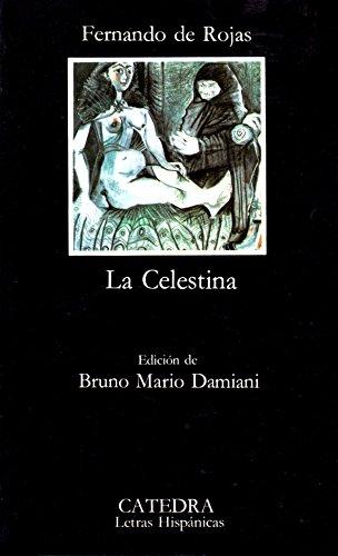 LA CELESTINA. Edicion De Bruno Mario Damiani.: Fernando De Rojas.
