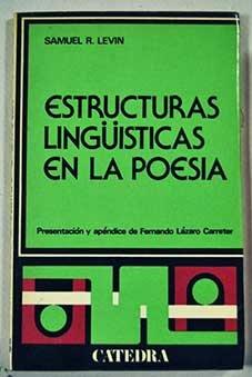Estructuras lingüisticas en la poesia: LEVIN, Samuel R.