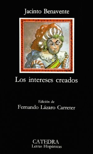 9788437600277: Los intereses creados (Letras Hispánicas)