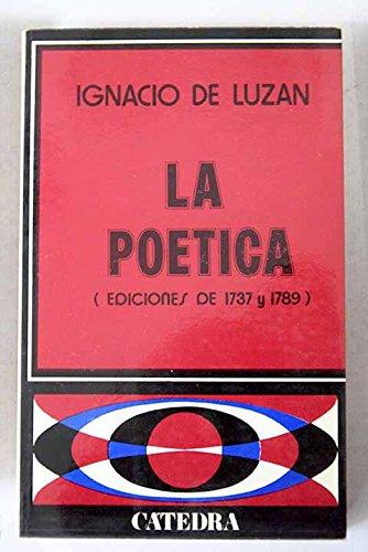 9788437600314: La poética o Reglas de la poes¸a en general y de sus principales especies: Ediciones de 1737 y 1789