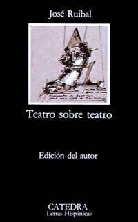 Teatro sobre teatro/ Theater about Theory (Letras: Ruibal, Jose