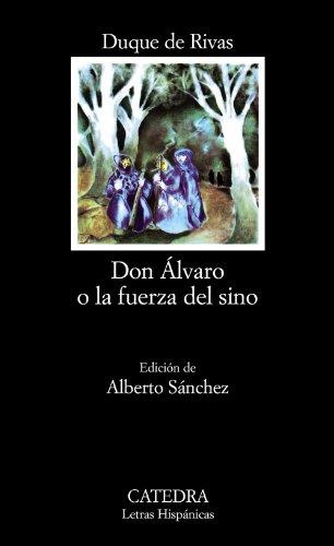 9788437600574: Don Alvaro o la fuerza del sino (COLECCION LETRAS HISPANICAS) (Letras Hispanicas/ Hispanic Writings) (Spanish Edition)