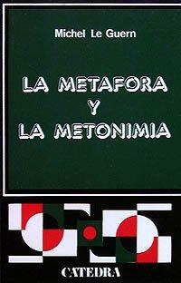9788437600581: La metáfora y la metonimia (Crítica Y Estudios Literarios)