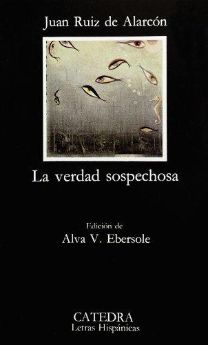 9788437600765: La verdad sospechosa (COLECCION LETRAS HISPANICAS) (Spanish Edition)