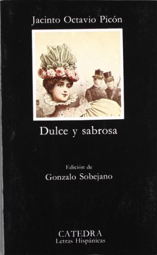 9788437600864: Dulce y sabrosa / Sweet and Delectable (Letras Hispanicas / Hispanic Writings) (Spanish Edition)