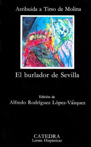 9788437600949: El Burlador De Sevilla: Edicion De Alfredo Rodriguez Lopez-Vazquez (Letras Hispanicas) (Spanish Edition)