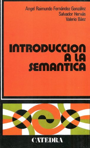 Introduccion a la semantica (Spanish Edition): Gonzalez, Angel Fernandez