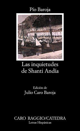 9788437601236: 73: Las inquietudes de Shanti Andía (Letras Hispánicas)
