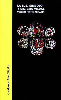 9788437601250: La luz, símbolo y sistema visual: El espacio y la historia en el arte gótico y del Renacimiento (Cuadernos Arte Cátedra)