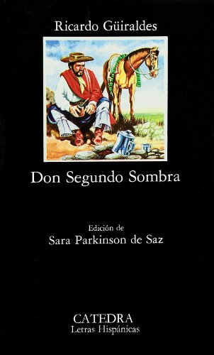 9788437601519: 82: Don Segundo Sombra (Letras Hispánicas)