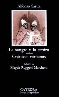 9788437601717: La sangre y la ceniza/ The blood and ashes: Cronicas romanas (Letras hispanicas) (Spanish Edition)